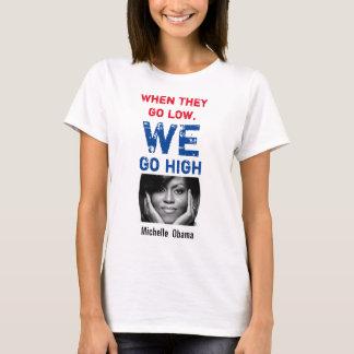 Camiseta Nós vamos altamente - Michelle Obama