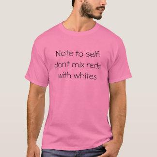 Camiseta Nota ao auto: não misture vermelhos com os brancos