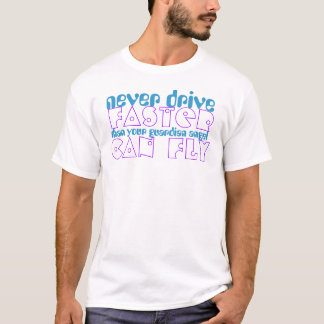 Camiseta Nunca conduza mais rapidamente do que seu anjo
