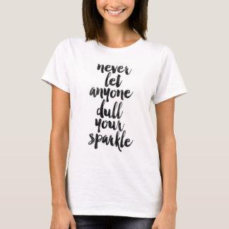 Camiseta Nunca deixe qualquer um tornam mais fraco sua