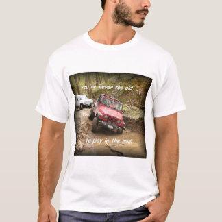Camiseta Nunca demasiado velho….para jogar na lama!