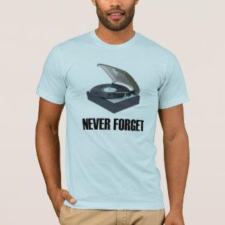 Camiseta Nunca esqueça o t-shirt da plataforma giratória