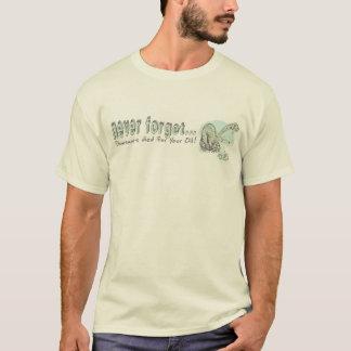 Camiseta Nunca esqueça que Dinos morreu para seu óleo