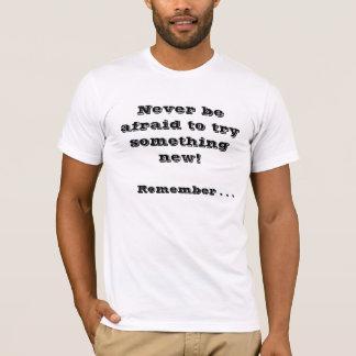 """Camiseta """"Nunca esteja receoso tentar algo o T"""" dos homens"""