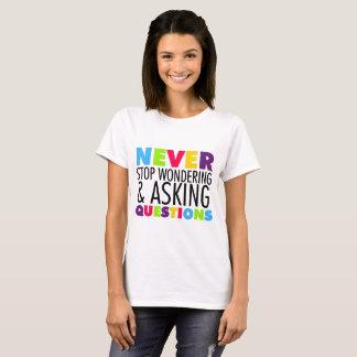 Camiseta Nunca pare de querer saber o t-shirt