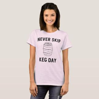 Camiseta Nunca salte o dia do barril