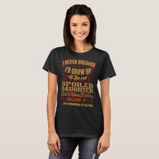Camiseta Nunca sonhado cresça a filha acima estragada que