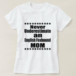 Camiseta Nunca subestime a mamã do Foxhound inglês