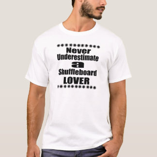 Camiseta Nunca subestime o amante do Shuffleboard