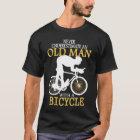 Camiseta Nunca subestime o ancião da bicicleta