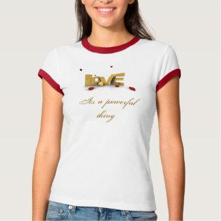 Camiseta O amor é uma coisa poderosa!