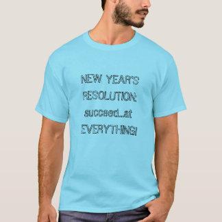 Camiseta O ano novo da definição: Suceda… em TUDO!