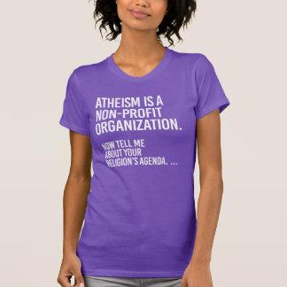 Camiseta O ateísmo é uma organização não lucrativa - -