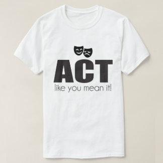 """Camiseta O """"ATO como você significa-o"""" T"""
