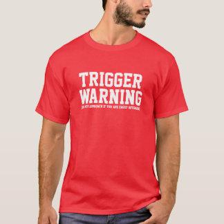 Camiseta O aviso do disparador não se aproxima se você é
