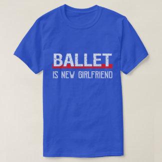 Camiseta O balé é dia dos namorados engraçado do namorada