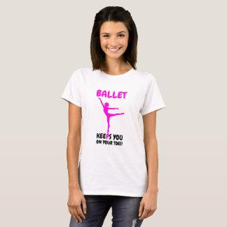 Camiseta O balé mantem-no em seus dedos do pé