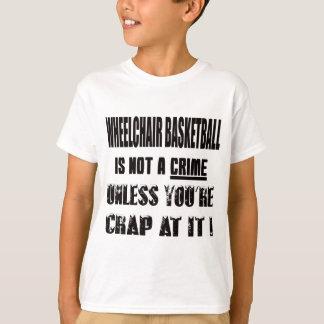 Camiseta O basquetebol de cadeira de rodas não é um crime