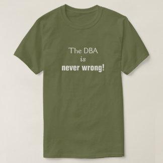 """Camiseta O bobo, soberbo, """"O DBA é nunca errado! """""""