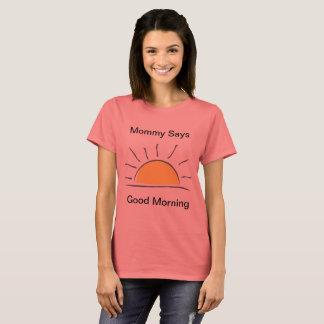 Camiseta O bom dia da mamã