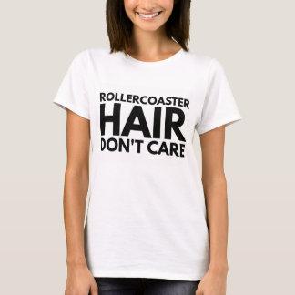 Camiseta O cabelo do roller coaster não se importa