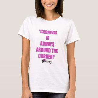 Camiseta O carnaval é sempre ao virar da esquina