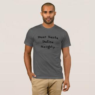 Camiseta O caro papai noel define o t-shirt impertinente,