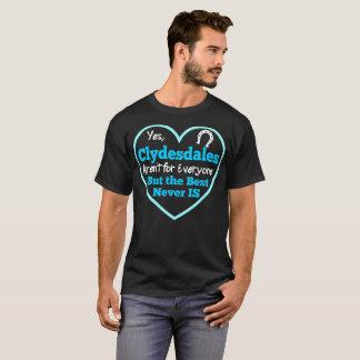 Camiseta O cavalo Clydesdales Arent para todos melhor nunca