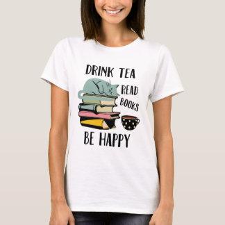 Camiseta O chá da bebida leu livros esteja feliz