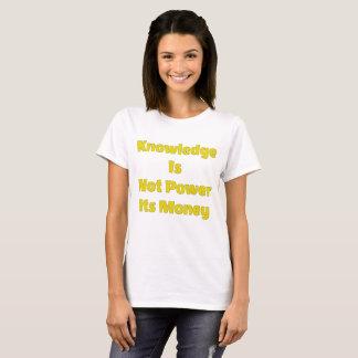 Camiseta O conhecimento é dinheiro do poder não