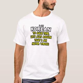 Camiseta O coreano… supor que eu sou nunca errado