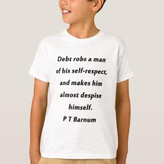Camiseta O débito rouba um homem - P T Barnum