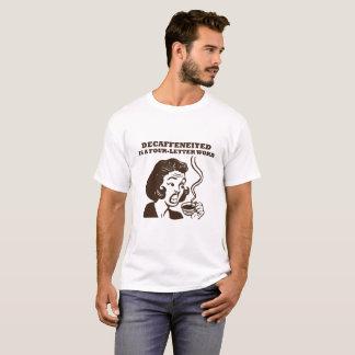 Camiseta O Decaf é uma palavra 4-Letter