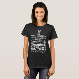 Camiseta O deus fez a terrier de Bull companheiros leais