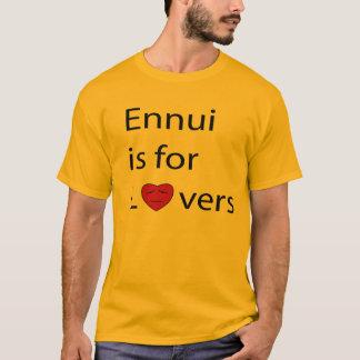 Camiseta O enfado é para o t-shirt dos homens dos amantes