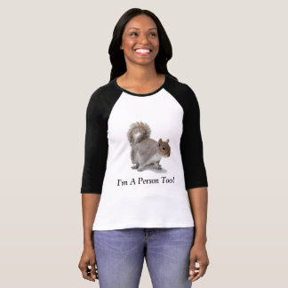 """Camiseta O esquilo diz, """"eu sou uma pessoa demasiado """""""