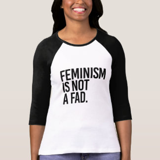 Camiseta O feminismo não é uma moda passageira -