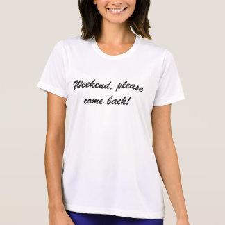 Camiseta O fim de semana vem o T da mulher back-