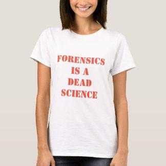 Camiseta O forense é uma ciência inoperante