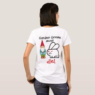 Camiseta O gnomo do jardim deve MORRER!