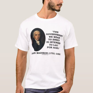 Camiseta O governo de James Madison ereto dura para