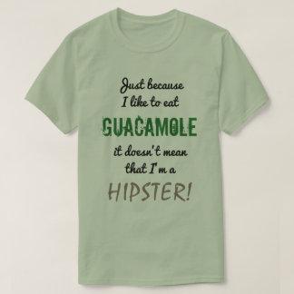 Camiseta O GUACAMOLE não significa o HIPSTER!