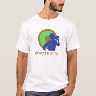 Camiseta O hidrato ou morre