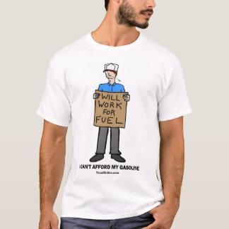 Camiseta O homem trabalhará para o combustível