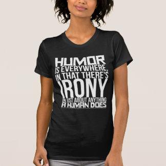 Camiseta O humor está em toda parte, que há uma ironia