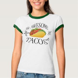 Camiseta O impressionante é abastecido pelo Tacos