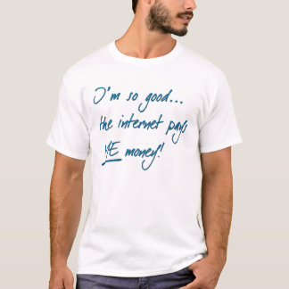 Camiseta O Internet paga-me o t-shirt