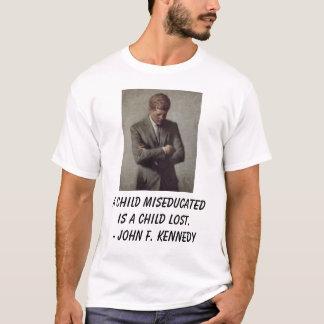 Camiseta o jfk, criança de A miseducated é uma criança