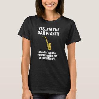 Camiseta O jogador de saxofone não deve você felicitar-me