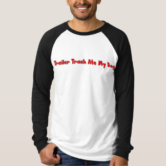 Camiseta O lixo do reboque comeu meu cão